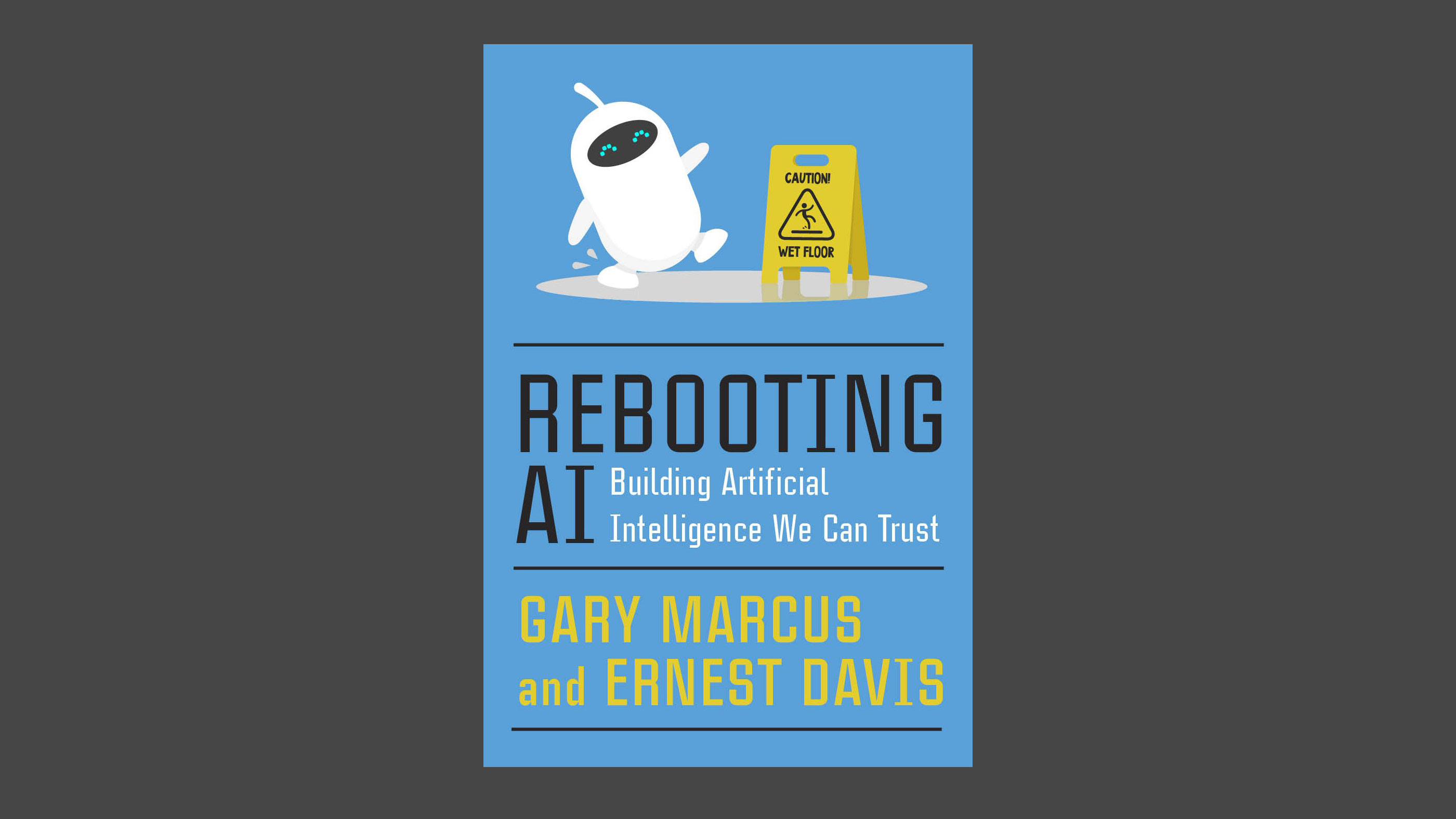Rebooting AI by Gary Marcus and Ernest Davis
