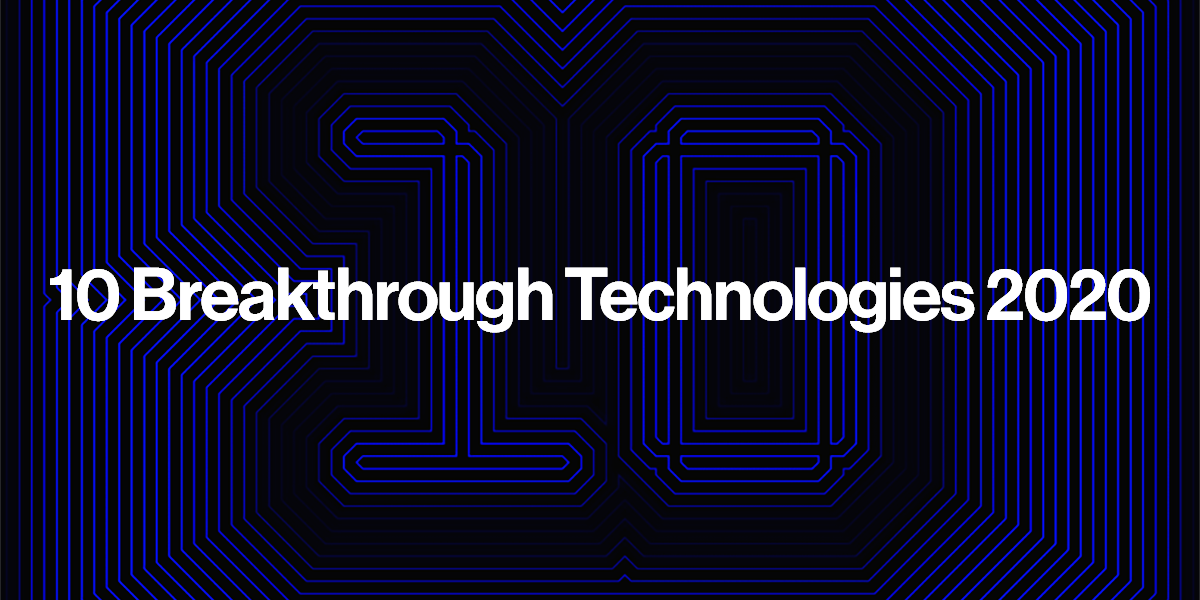 10 Breakthrough Technologies 2020  cover image