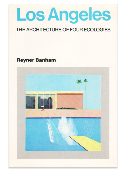 Los Angeles: Architecture of Four Ecologies cover
